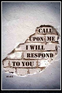 call upon me I will respond to you
